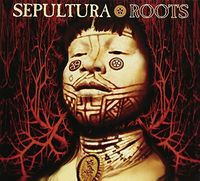 Sepultura - Roots: Expanded Edition [Import]