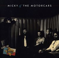 Micky & The Motorcars - Live At Billy Bob's Texas