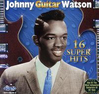 Johnny Guitar Watson - 16 Super Hits