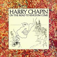 Harry Chapin - On The Road To Kingdom Come (2016 Reissue) [Reissue]