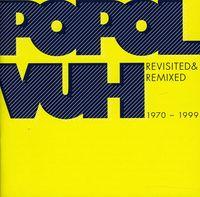 Popol Vuh - Revisited & Remixed 1970-99