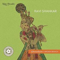 Ravi Shankar - Nine Decades 5 - Ghanashyam: A Broken Branch [Digipak]