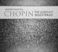 ANDREW RANGELL - Frederic Chopin: The Complete Mazurkas