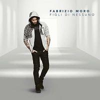 Fabrizio Moro - Figli Di Nessuno (Ger)