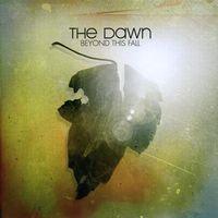 Dawn - Beyond This Fall