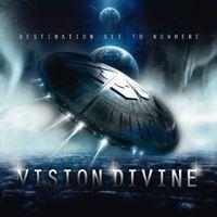 Vision Divine - Destination Set To Nowhere [Import]