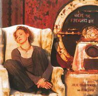 Julie Christensen - Where The Fireworks Are