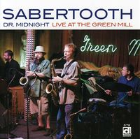 Sabertooth - Dr. Midnight Live At The Green Mill