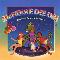 Jim Valley & Friends - Mcfiddle Dee Dee