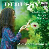 Alessandra Ammara - Preludes, Images & Nocturne