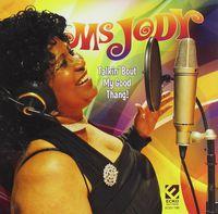 Ms. Jody - Talkin Bout My Good Thang