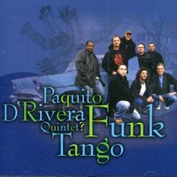 Paquito D'Rivera - Funk Tango