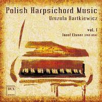 Urszula Bartkiewicz - Polish Harpsichord Music 1