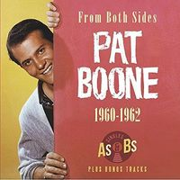 Pat Boone - From Both Sides 1960-1962: Singles As & Bs Plus