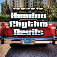 Hoodoo Rhythm Devils - The Best Of The Hoodoo Rhythm Devils, Vol. II
