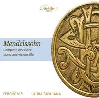 Ferenc Vizi - Mendelssohn: Complete Works For Piano And Violincello