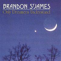 Brandon St. James - Only Dreamers Understand