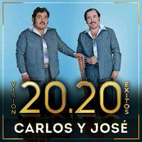 Carlos Y Jose - Vision 20.20 Exitos