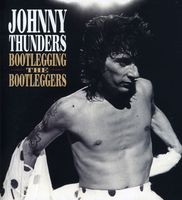 Johnny Thunders - Bootlegging The Bootleggers [Import]