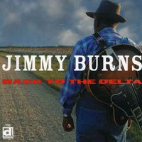 Jimmy Burns - Back To The Delta