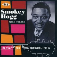 Smokey Hogg - Serve It To The Right-Combo & Modern Recordings 19 [Import]