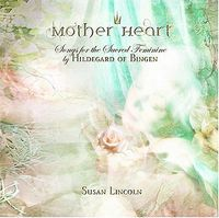 Susan Lincoln - Mother Heart: Songs for the Sacred Feminine