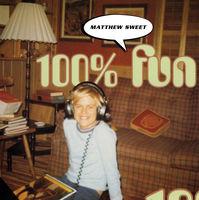 Matthew Sweet - 100% Fun (Bonus Tracks) [LP]