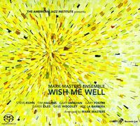 Mark Masters Ensemble - Wish Me Well
