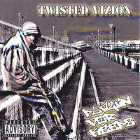Twisted Vizion - Playin' 4 Keep'Z