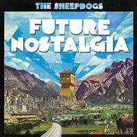 The Sheepdogs - Future Nostalgia [Import]