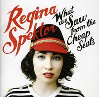 Regina Spektor - What We Saw From The Cheap Seats [Import]