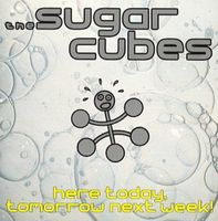Sugarcubes - Here Today Tomorrow