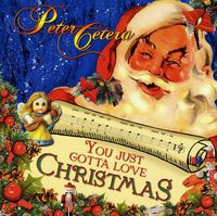 Peter Cetera - You Just Gotta Love Christmas