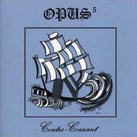Opus 5 - Contre Courant [Import]