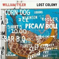 William Tyler - Lost Colony [Download Included]