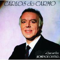 Carlos Do Carmo - Que Se Fez Homen de Cantar