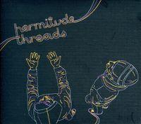 Hermitude - Threads [Import]