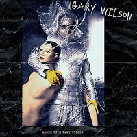 Gary Wilson - Alone with Gary Wilson