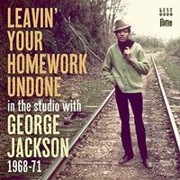 George Jackson - Leavin Your Homework Undone: In The Studio With
