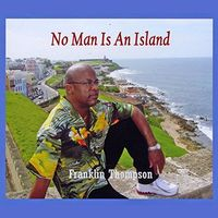Franklin Thompson - No Man Is An Island