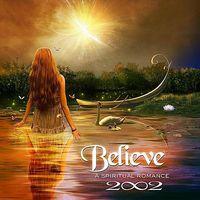 2002 - Believe-A Spiritual Romance