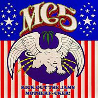 Mc5 - Kick Out The Jams Motherfucker