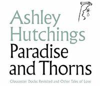Ashley Hutchings - Paradise & Thorns (Uk)