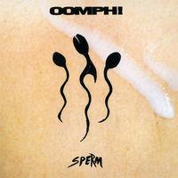 Oomph - Sperm