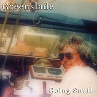 Greenslade - Going South [Import]