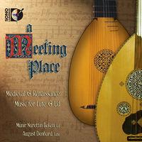 Munir Beken - Meeting Place: Medieval & Renaissance Music Lute