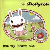Dollyrots - Eat My Heart Out