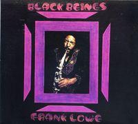Frank Lowe - Black Beings [Remastered] [Digipack]