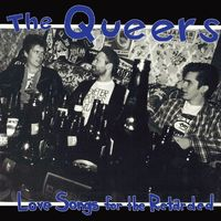 Queers - Love Songs For The Retarded