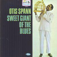 Otis Spann - Sweet Giant of the Blues